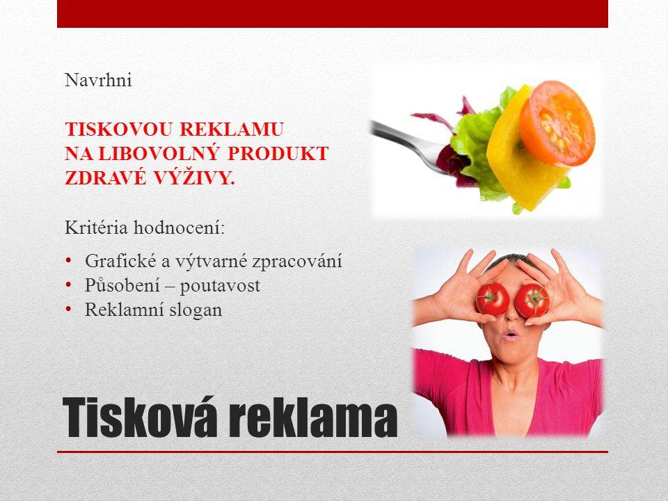 Tisková reklama Navrhni TISKOVOU REKLAMU NA LIBOVOLNÝ PRODUKT