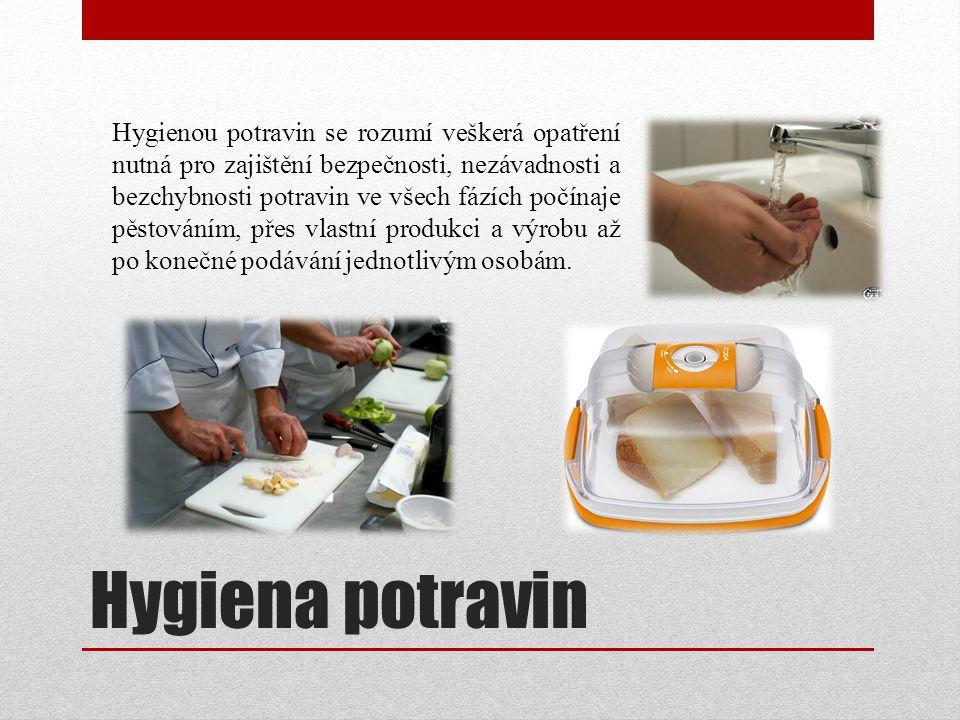 Hygienou potravin se rozumí veškerá opatření nutná pro zajištění bezpečnosti, nezávadnosti a bezchybnosti potravin ve všech fázích počínaje pěstováním, přes vlastní produkci a výrobu až po konečné podávání jednotlivým osobám.