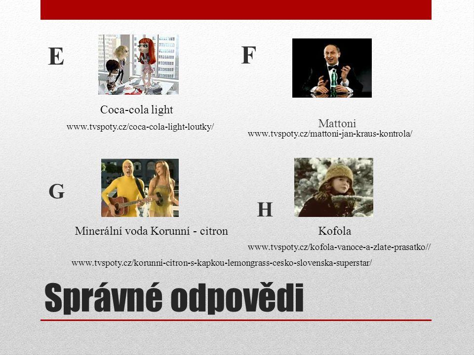 Správné odpovědi F E G H Mattoni Coca-cola light