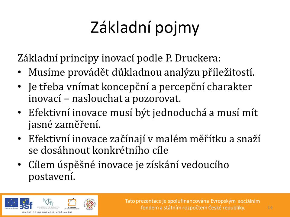 Základní pojmy Základní principy inovací podle P. Druckera:
