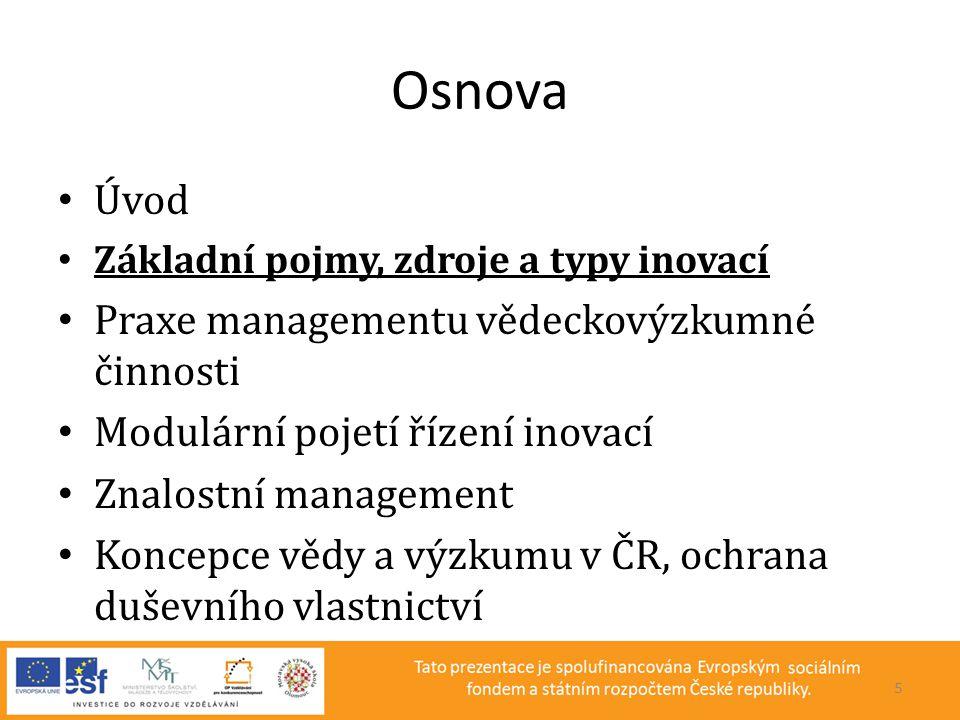 Osnova Úvod Praxe managementu vědeckovýzkumné činnosti
