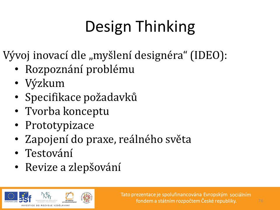 """Design Thinking Vývoj inovací dle """"myšlení designéra (IDEO):"""