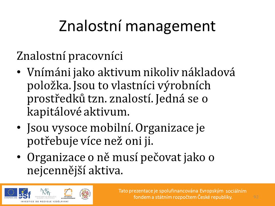Znalostní management Znalostní pracovníci