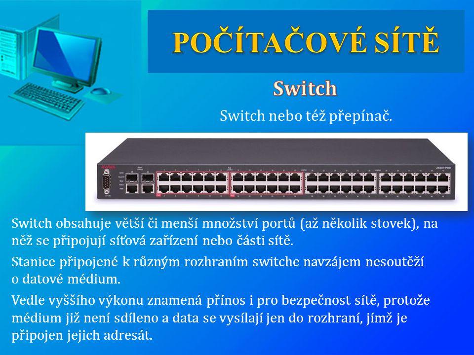 Switch nebo též přepínač.
