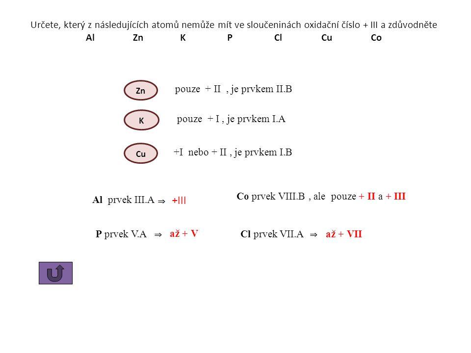 Co prvek VIII.B , ale pouze + II a + III
