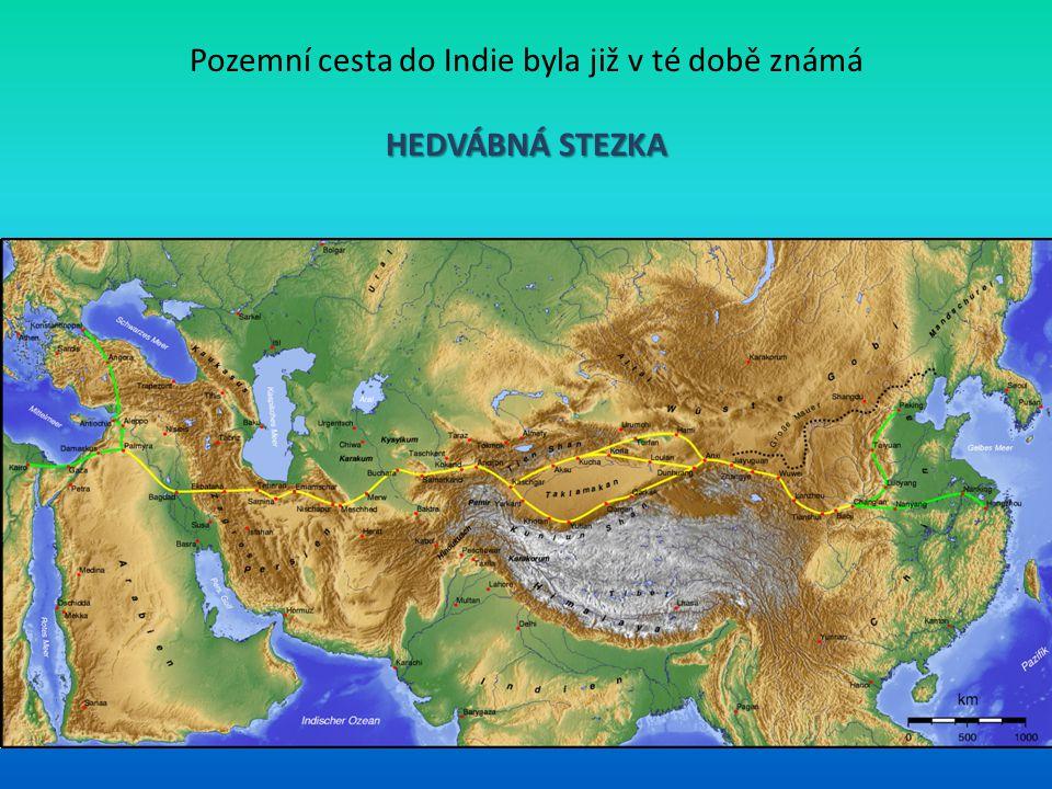 Pozemní cesta do Indie byla již v té době známá