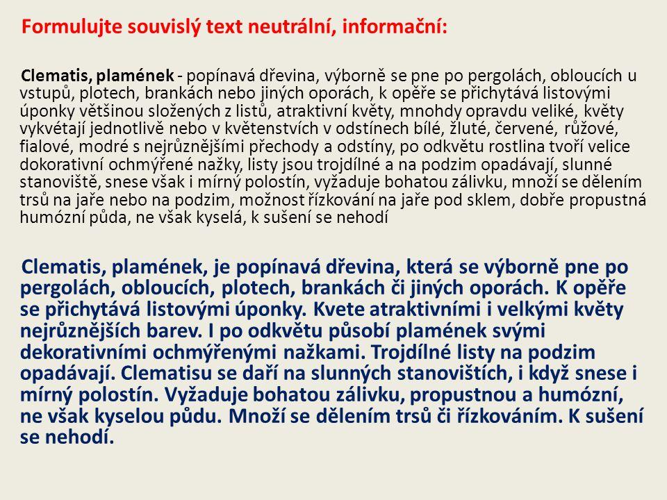Formulujte souvislý text neutrální, informační: