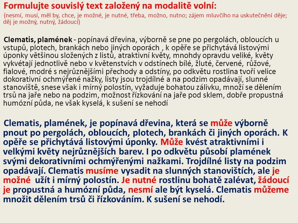 Formulujte souvislý text založený na modalitě volní: