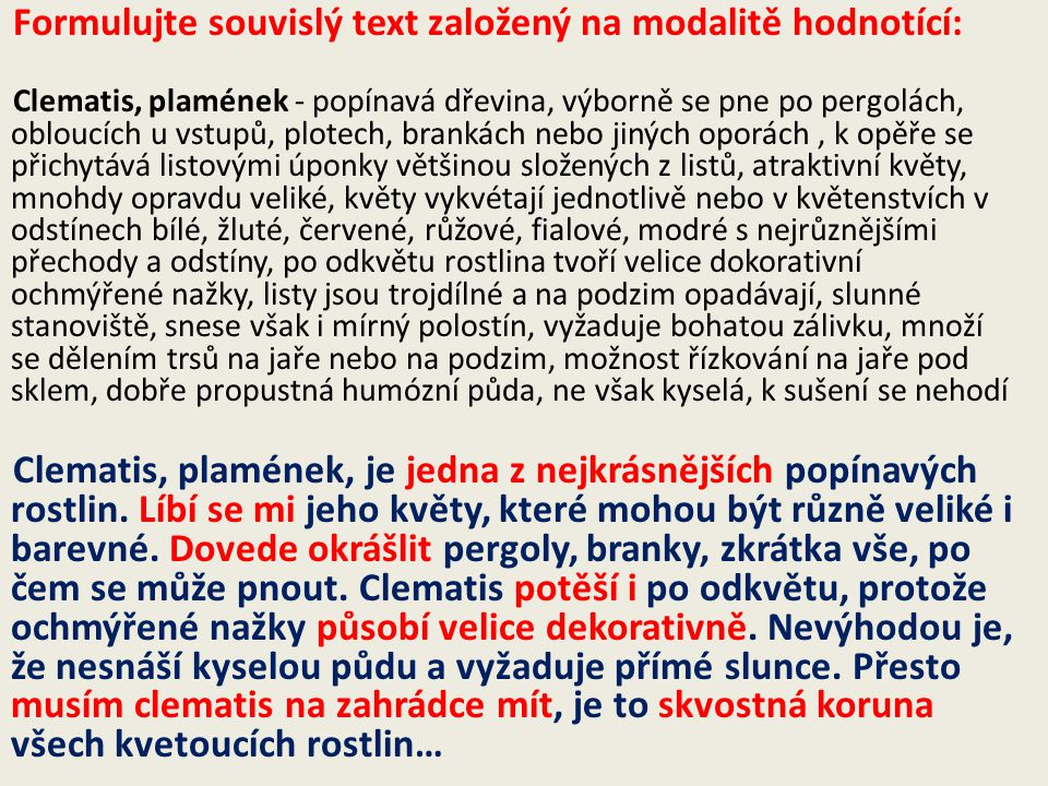 Formulujte souvislý text založený na modalitě hodnotící: