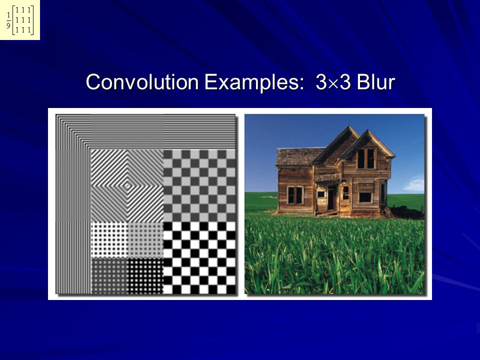 Convolution Examples: 33 Blur