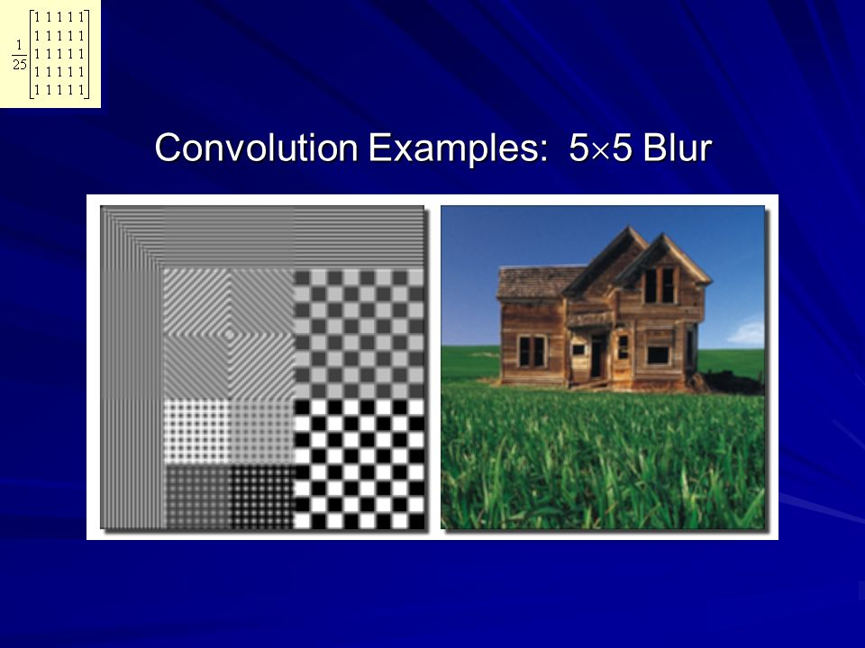 Convolution Examples: 55 Blur