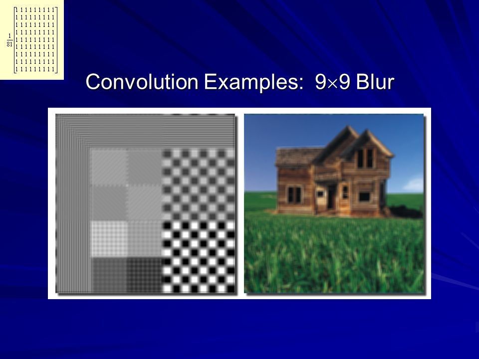 Convolution Examples: 99 Blur