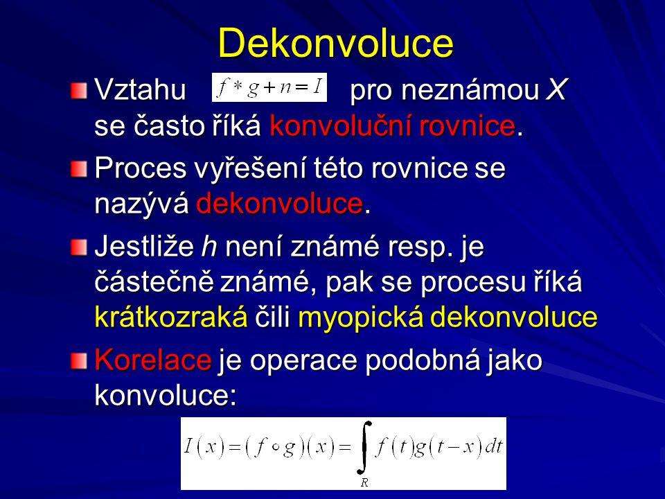 Dekonvoluce Vztahu pro neznámou X se často říká konvoluční rovnice.