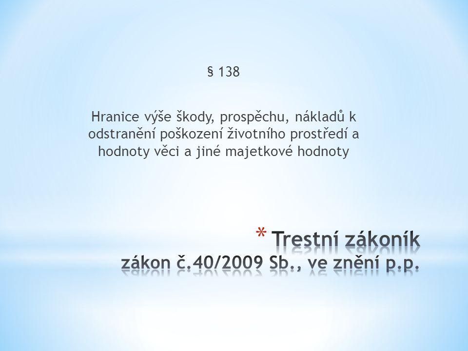 Trestní zákoník zákon č.40/2009 Sb., ve znění p.p.