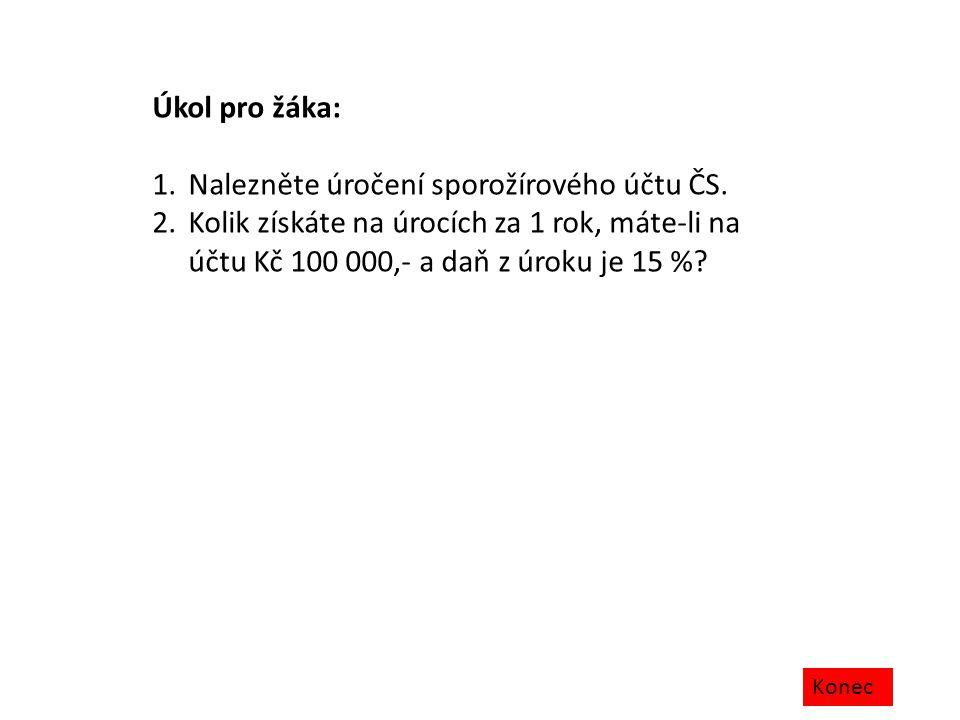 Nalezněte úročení sporožírového účtu ČS.