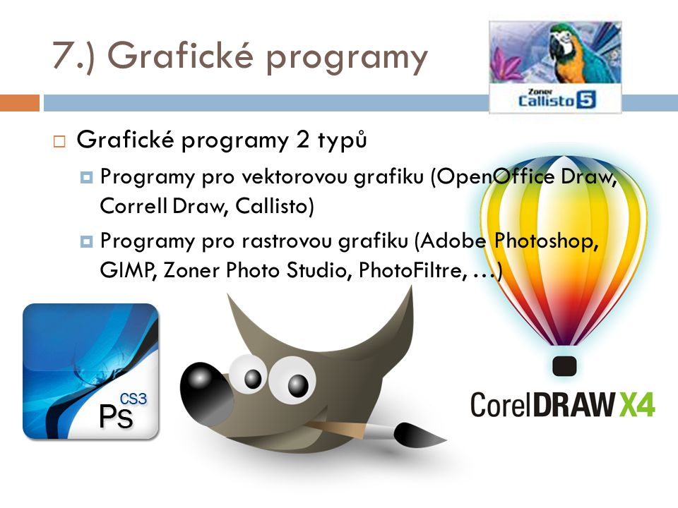 7.) Grafické programy Grafické programy 2 typů