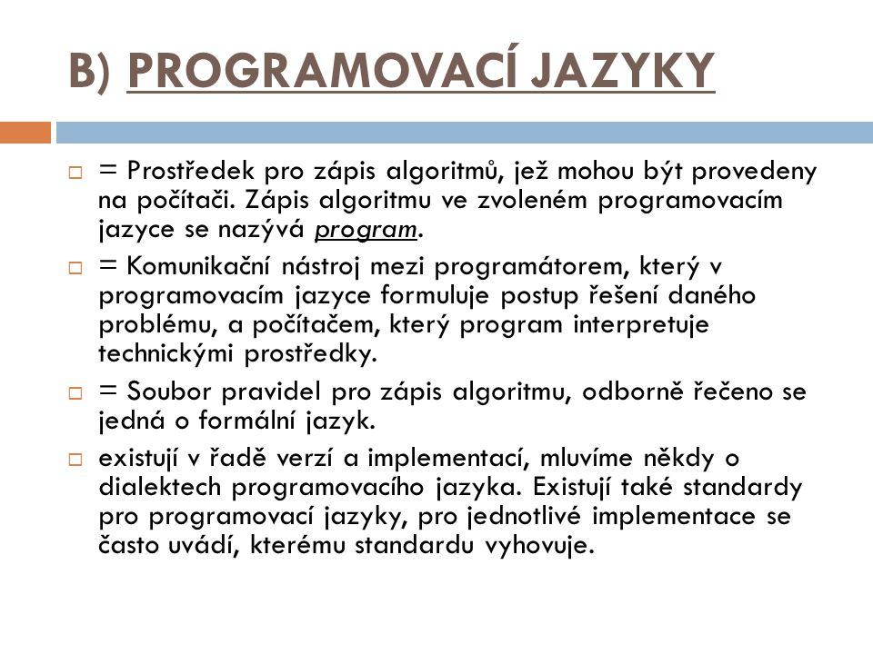 B) PROGRAMOVACÍ JAZYKY