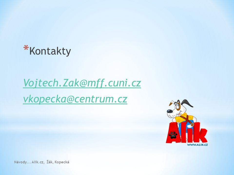 Kontakty Vojtech.Zak@mff.cuni.cz vkopecka@centrum.cz