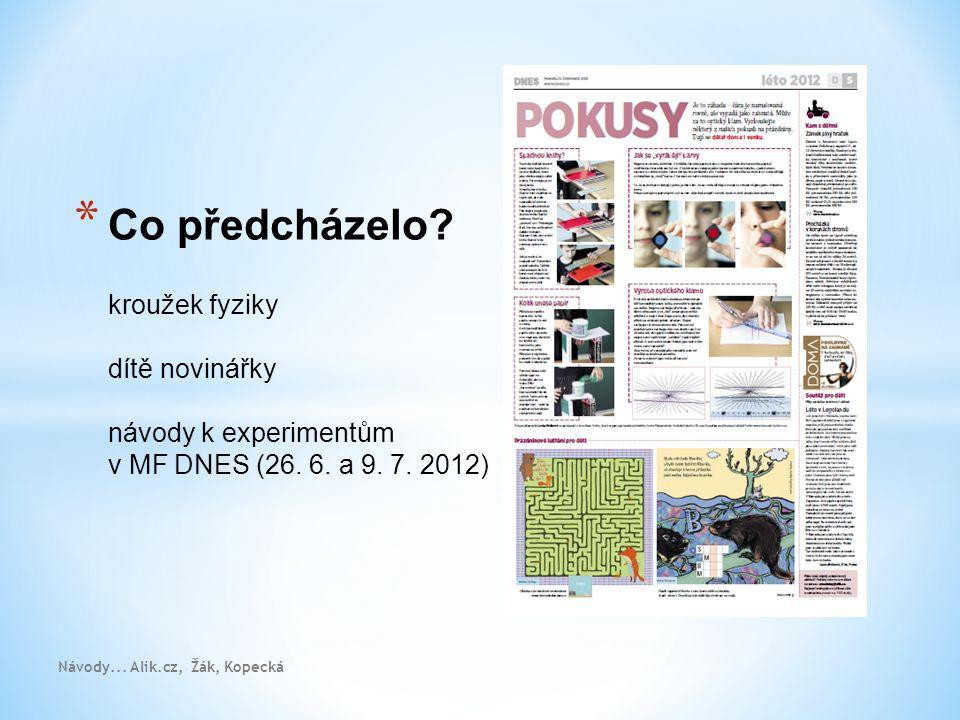 Co předcházelo kroužek fyziky dítě novinářky návody k experimentům v MF DNES (26. 6. a 9. 7. 2012)