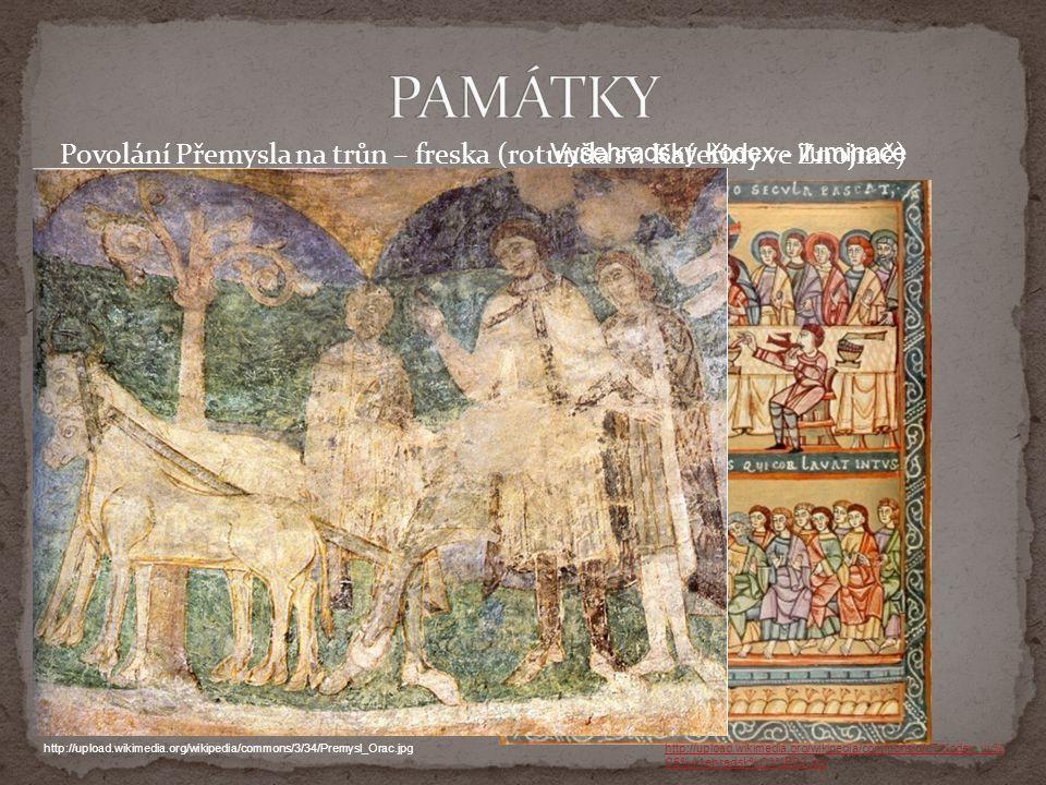 PAMÁTKY Povolání Přemysla na trůn – freska (rotunda sv. Kateřiny ve Znojmě) Vyšehradský kodex - iluminace.