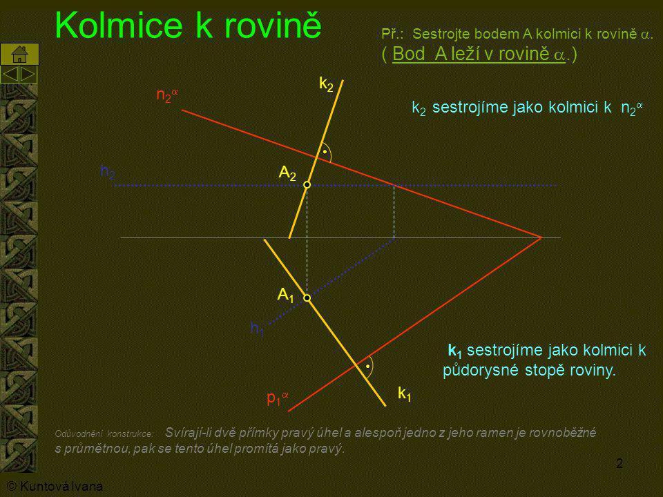 Kolmice k rovině k2 n2a k2 sestrojíme jako kolmici k n2a h2 A2 A1 h1
