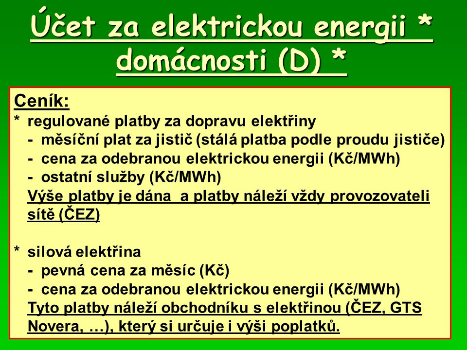 Účet za elektrickou energii * domácnosti (D) *