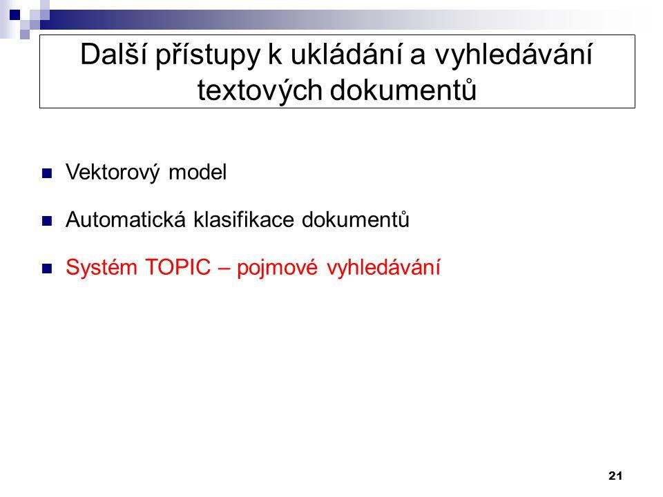Další přístupy k ukládání a vyhledávání textových dokumentů