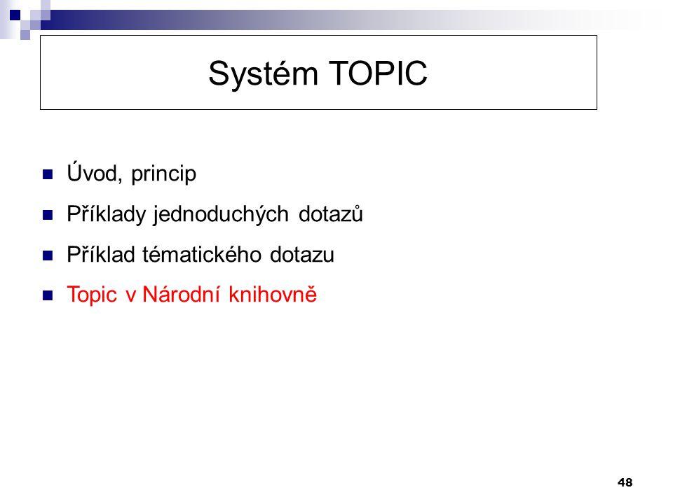 Systém TOPIC Úvod, princip Příklady jednoduchých dotazů
