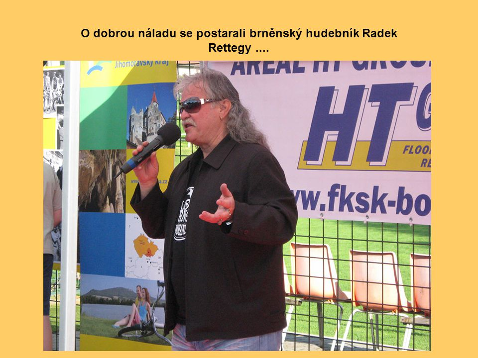 O dobrou náladu se postarali brněnský hudebník Radek Rettegy ....
