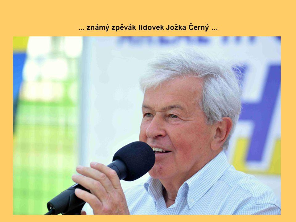 ... známý zpěvák lidovek Jožka Černý ...