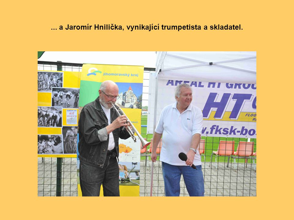 ... a Jaromír Hnilička, vynikající trumpetista a skladatel.