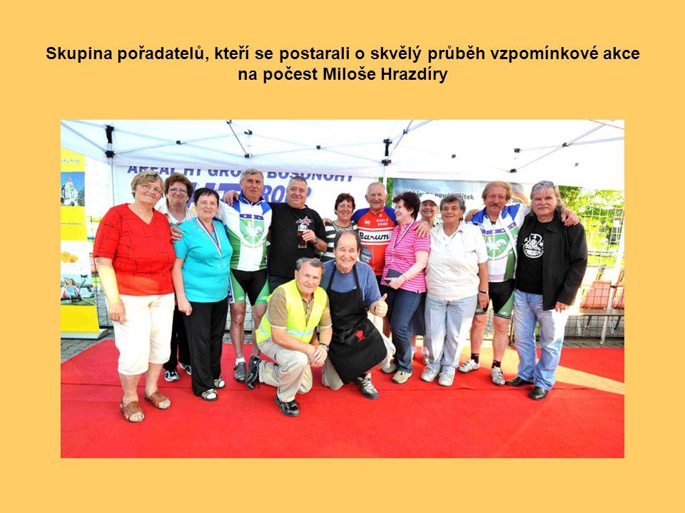 Skupina pořadatelů, kteří se postarali o skvělý průběh vzpomínkové akce na počest Miloše Hrazdíry