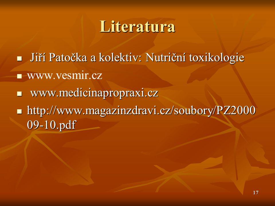 Literatura Jiří Patočka a kolektiv: Nutriční toxikologie www.vesmir.cz