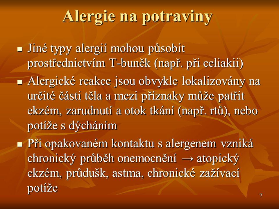 Alergie na potraviny Jiné typy alergií mohou působit prostřednictvím T-buněk (např. při celiakii)