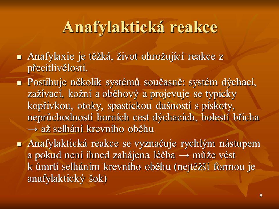 Anafylaktická reakce Anafylaxie je těžká, život ohrožující reakce z přecitlivělosti.