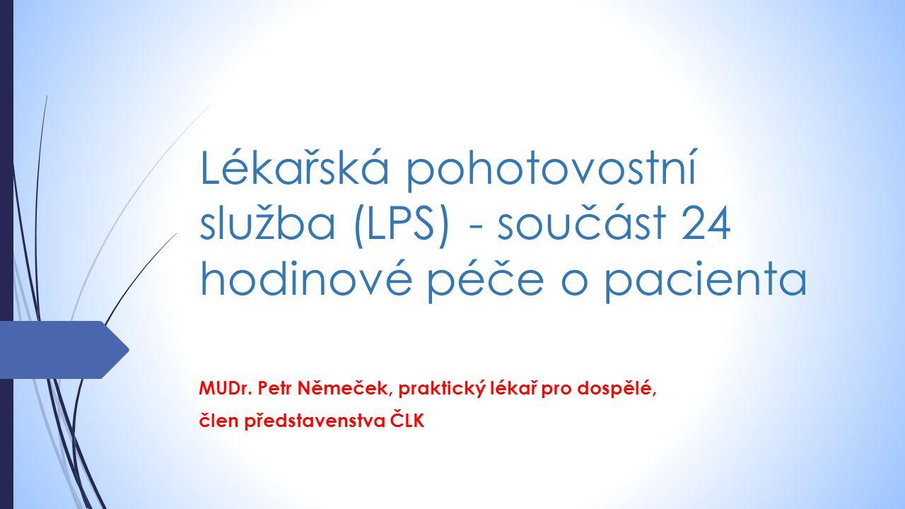 Lékařská pohotovostní služba (LPS) - součást 24 hodinové péče o pacienta