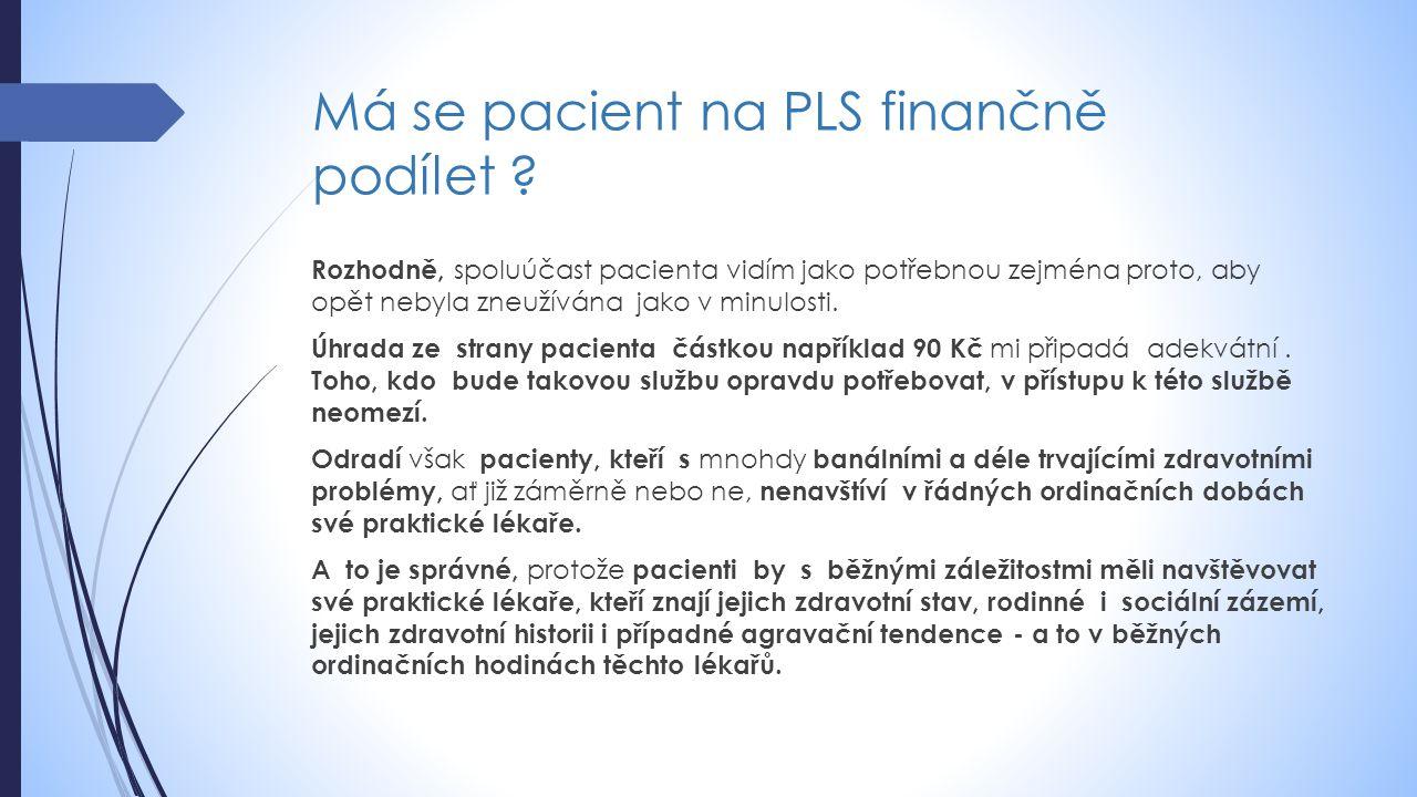 Má se pacient na PLS finančně podílet