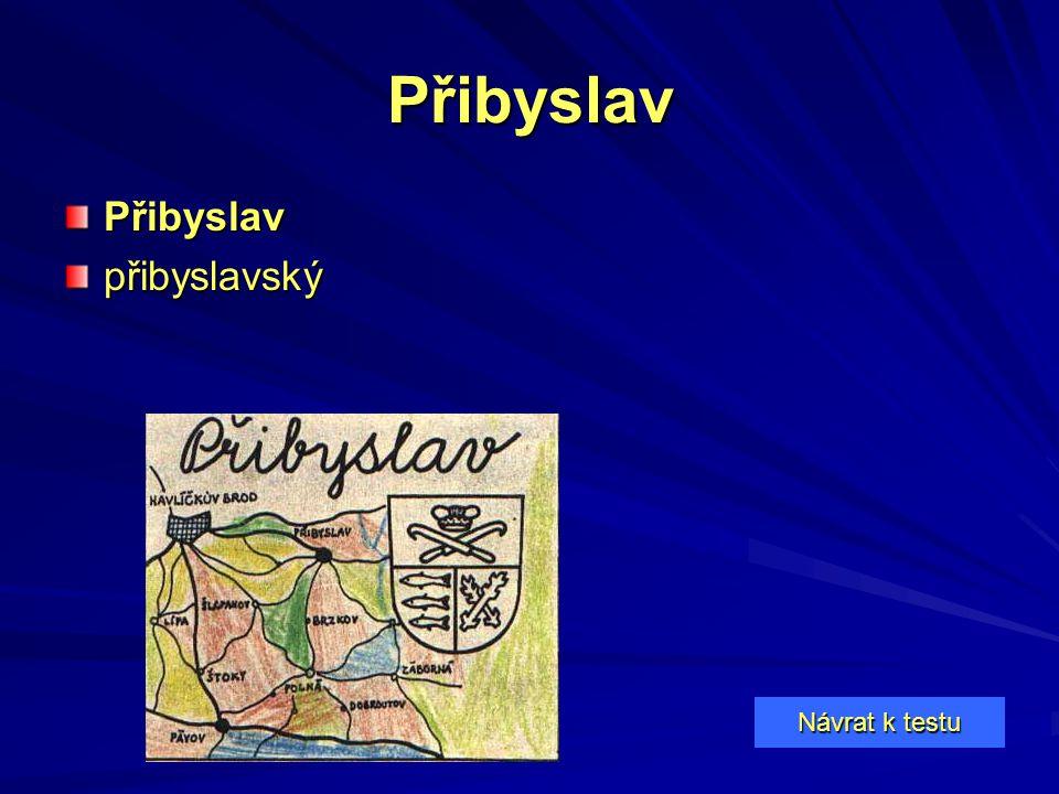 Přibyslav Přibyslav přibyslavský Návrat k testu