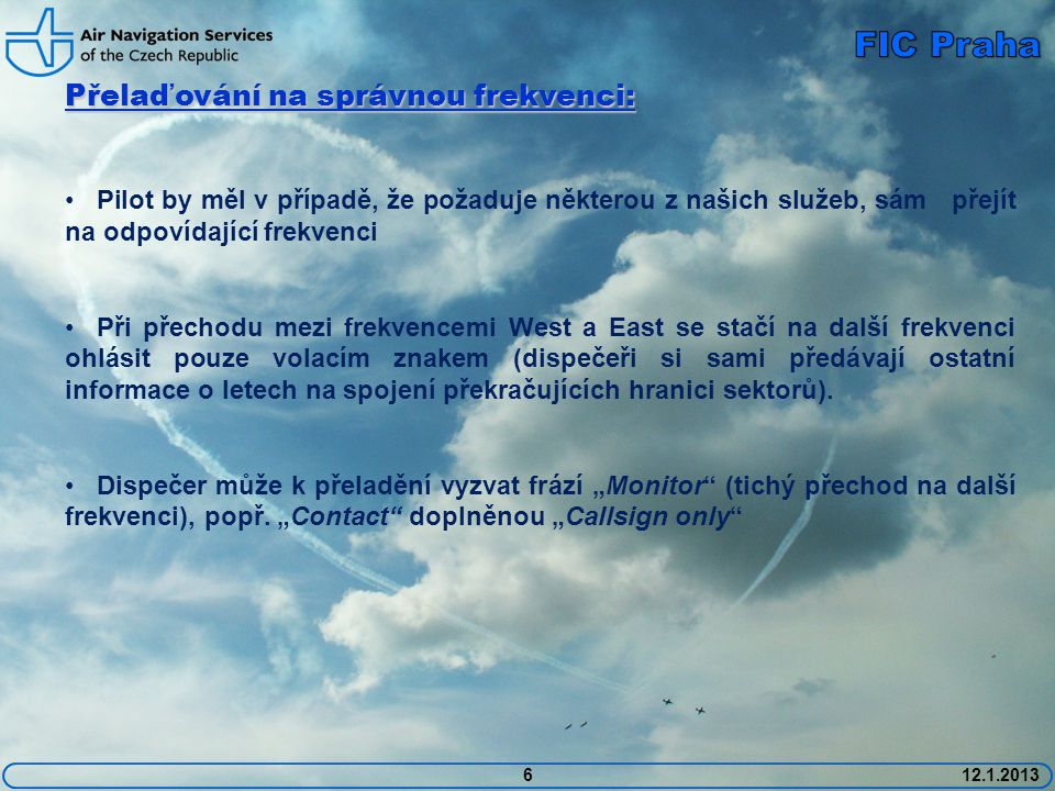 FIC Praha Přelaďování na správnou frekvenci: