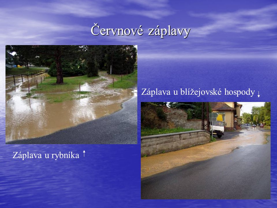 Červnové záplavy Záplava u blížejovské hospody Záplava u rybníka