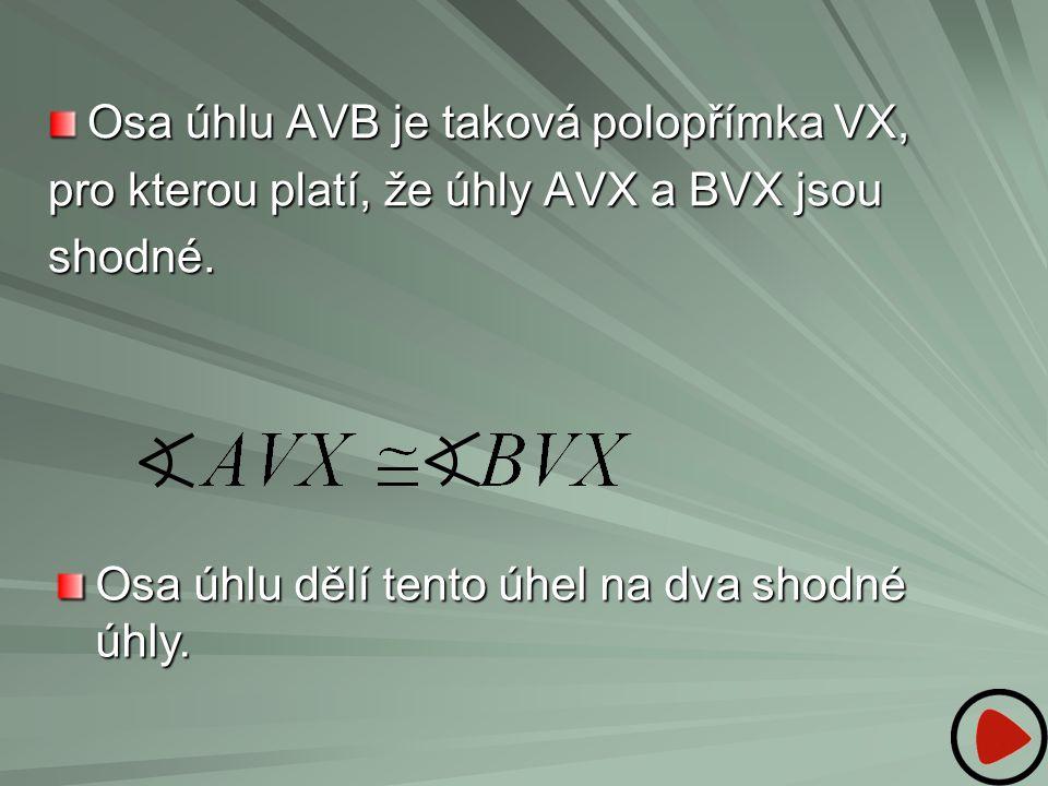 Osa úhlu AVB je taková polopřímka VX,