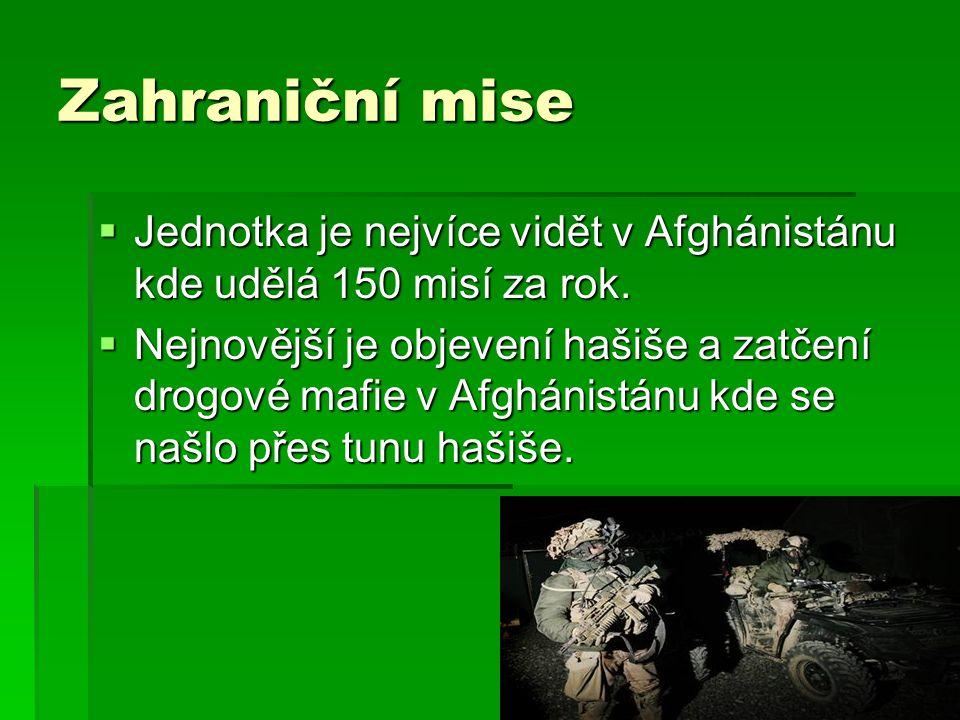 Zahraniční mise Jednotka je nejvíce vidět v Afghánistánu kde udělá 150 misí za rok.