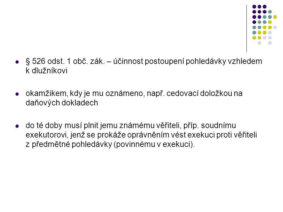 § 526 odst. 1 obč. zák. – účinnost postoupení pohledávky vzhledem k dlužníkovi