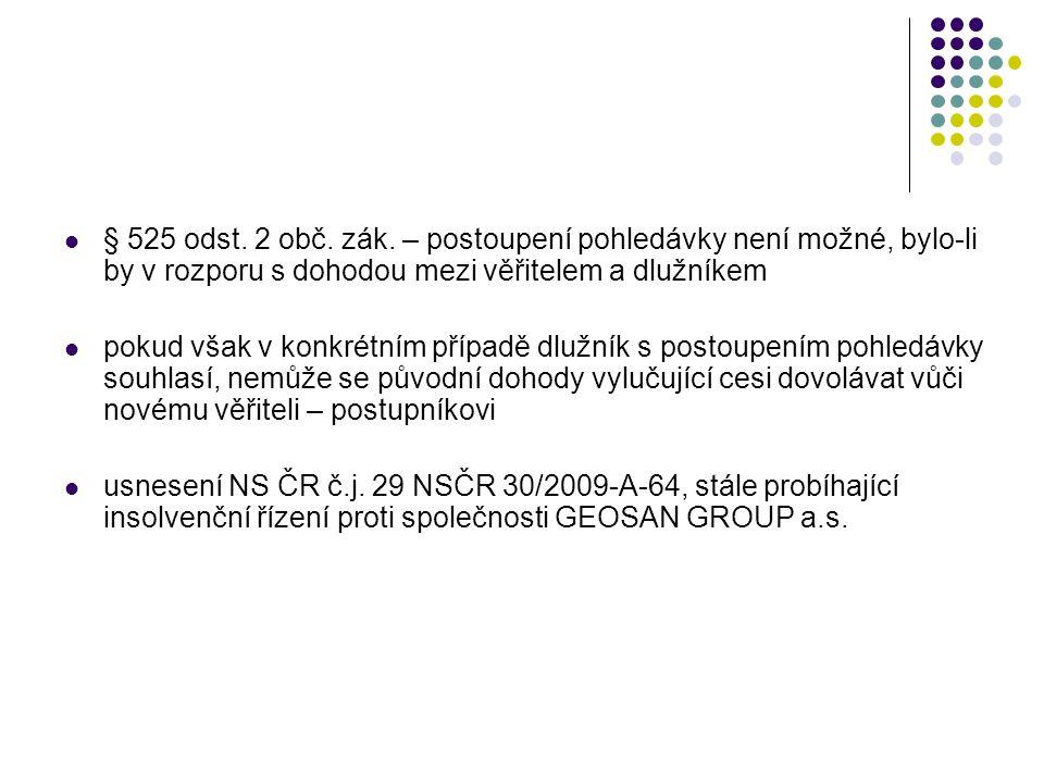 § 525 odst. 2 obč. zák. – postoupení pohledávky není možné, bylo-li by v rozporu s dohodou mezi věřitelem a dlužníkem