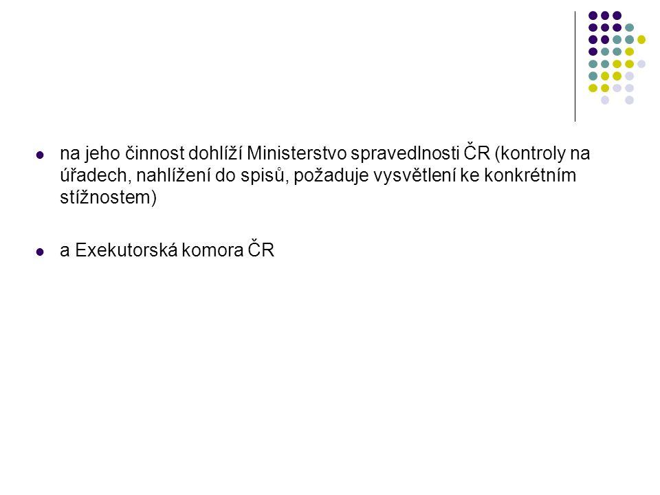 na jeho činnost dohlíží Ministerstvo spravedlnosti ČR (kontroly na úřadech, nahlížení do spisů, požaduje vysvětlení ke konkrétním stížnostem)