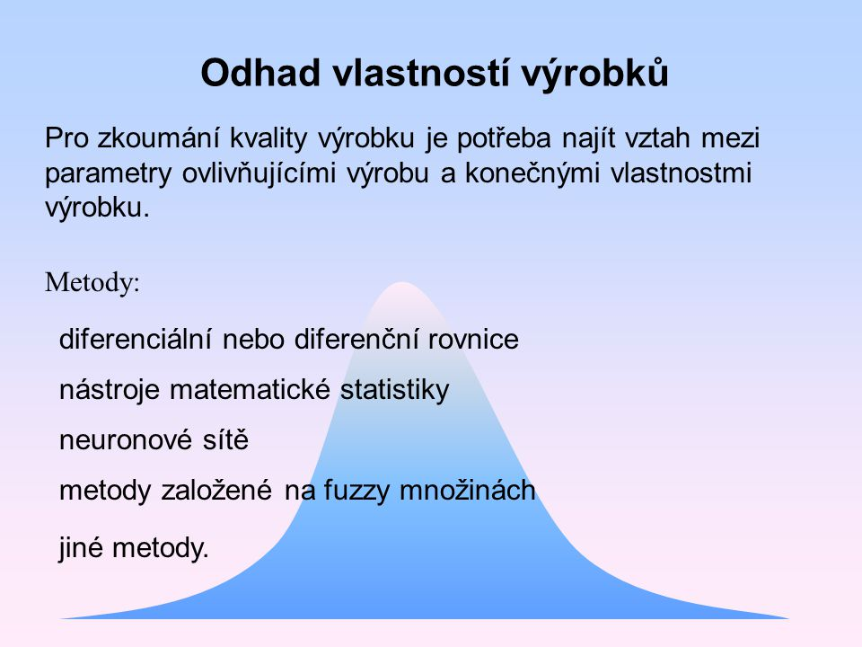 Odhad vlastností výrobků