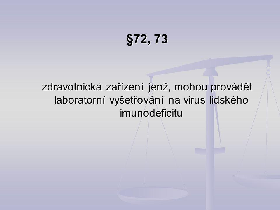 §72, 73 zdravotnická zařízení jenž, mohou provádět laboratorní vyšetřování na virus lidského imunodeficitu.