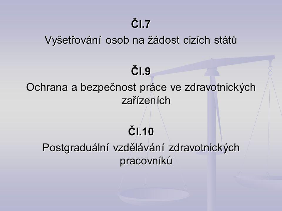 Vyšetřování osob na žádost cizích států Čl.9