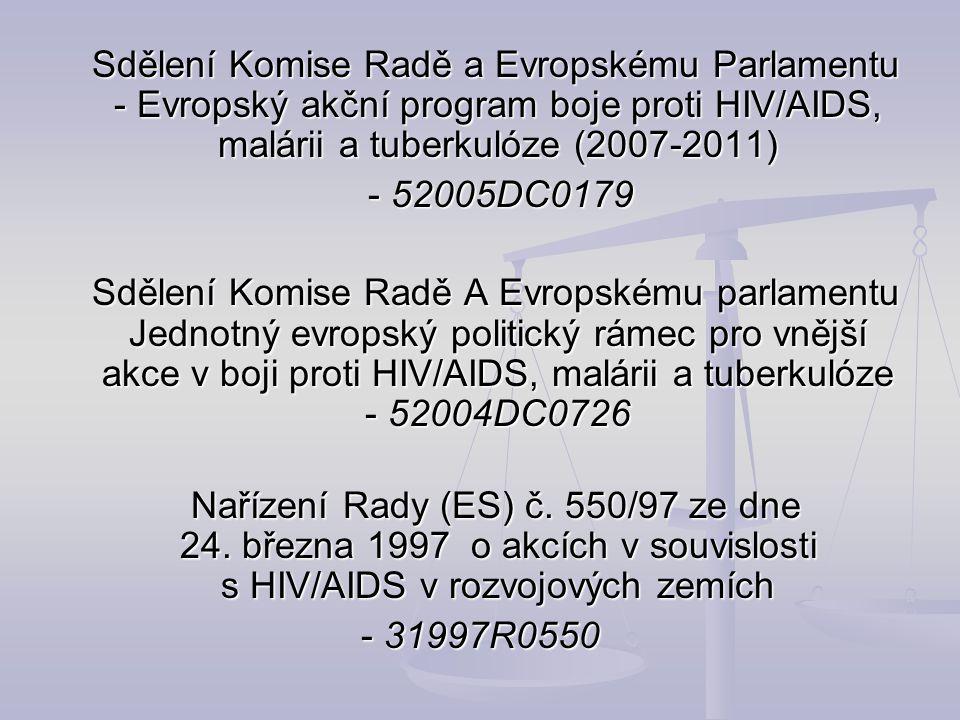 Sdělení Komise Radě a Evropskému Parlamentu - Evropský akční program boje proti HIV/AIDS, malárii a tuberkulóze (2007-2011)