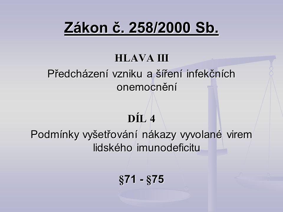 Zákon č. 258/2000 Sb. HLAVA III. Předcházení vzniku a šíření infekčních onemocnění. DÍL 4.